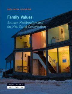 Melinda Cooper's Family Values: Between Neoliberalism and the New